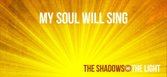 My Soul Will Sing