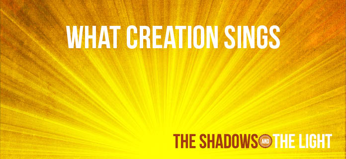What Creation Sings